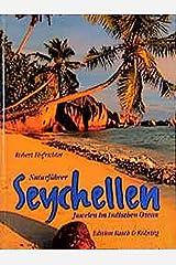 Seychellen: Juwelen im Indischen Ozean: Juwelen im Indischen Ozean. Naturführer (Edition Rasch und Röhring) Sondereinband