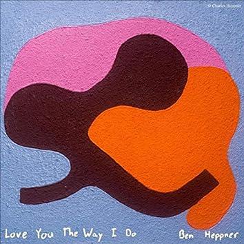 Love You the Way I Do