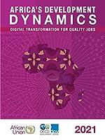 Africa's Development Dynamics 2021: Digital Transformation for Quality Jobs