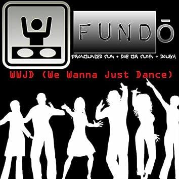 Wwjd (We Wanna Just Dance)