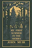 My First Summer In The Sierra Legacy Edition: Classic Explorations Of The Yosemite And California Mountains (The Doublebit John Muir Collection)