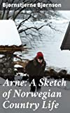 Arne: A Sketch of Norwegian Country Life (English Edition)