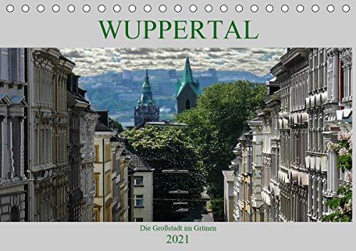 Wuppertal - Die Großstadt im Grünen (Tischkalender 2021 DIN A5 quer)