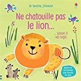 Ne chatouille pas le lion... Je touche, j'écoute