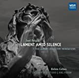 Joel Feigin: Lament Amid Silence - Lament for solo viola; Meditation One for piano; Ghosts for 6 violas; Meditation Two for piano; Lament With Ghosts for 7 violas [World Premiere Recordings]