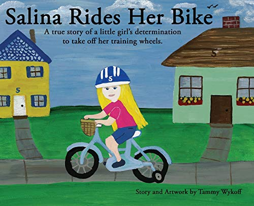 Salina Rides Her Bike: A true story of a little girl's determination to take off her training wheels.