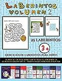 Ejercicios de laberintos para niños (Laberintos - Volumen 2): 25 fichas imprimibles con laberintos...