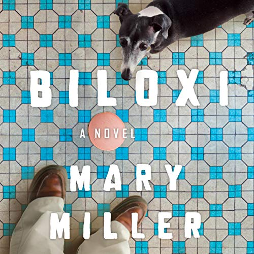 Biloxi     A Novel              By:                                                                                                                                 Mary Miller                               Narrated by:                                                                                                                                 Danny Campbell                      Length: 7 hrs and 43 mins     Not rated yet     Overall 0.0