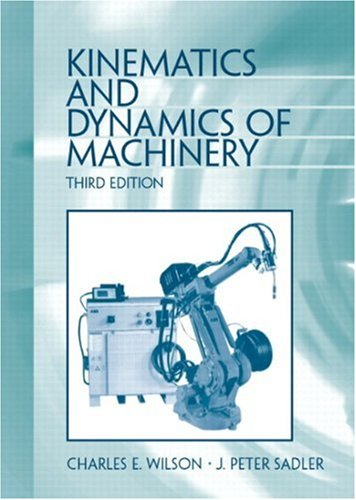 Kinematics and Dynamics of Machinery (3rd Edition)