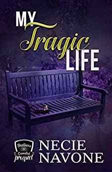 My Tragic Life: Brothers of Camelot Prequel (My Life Series Book 2) by [Necie Navone]