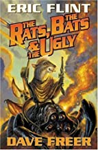 By Eric Flint The Rats, the Bats & the Ugly (1st First Edition) [Mass Market Paperback]