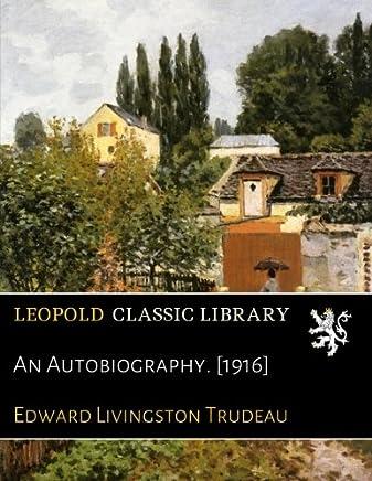 An Autobiography. [1916]