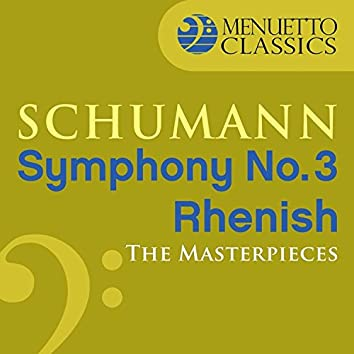 "The Masterpieces - Schumann: Symphony No. 3 in E-Flat Major, Op. 97 ""Rhenish"""