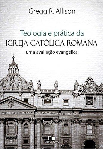 Teologia e prática da igreja católica romana