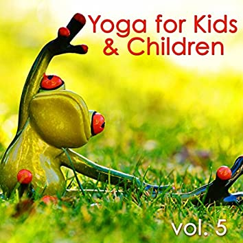 Yoga for Kids & Children, Vol. 5 – Nature Sounds Yoga Songs for Baby Yoga and Fun