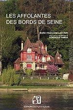 Les Affolantes des bords de Seine de Marie-Françoise Laborde