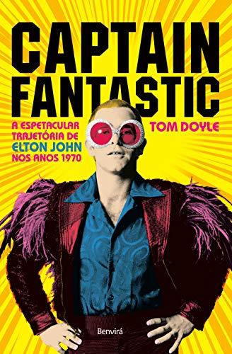 Captain Fantastic: A espetacular trajetória de Elton John nos anos 1970