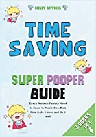 Time-Saving Super Pooper Guide [3 in 1]: Every Modern Parents Need to Know to Teach their Kids How to do it once and do it well