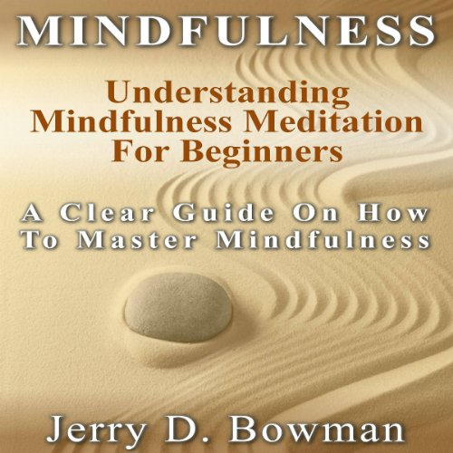 Mindfulness: Understanding Mindfulness Meditation for Beginners Titelbild