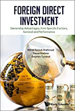 Foreign Direct Investment: Ownership Advantages, Firm Specific Factors, Survival And Performance (International Trade Busi...