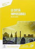 Italiano facile: Le citta impossibili. Libro + online MP3 audio