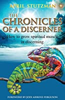 The Chronicles of a Discerner: How to grow spiritual muscle in discerning
