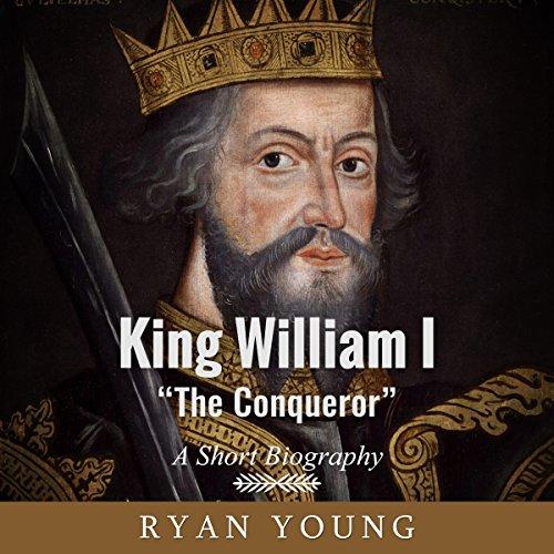 """King William I """"The Conqueror"""" audiobook cover art"""