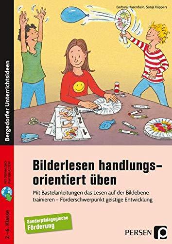 Bilderlesen handlungsorientiert üben: Mit Bastelanleitungen das Lesen auf der Bildebene trainieren - Förderschwerpunkt GE (2. bis 6. Klasse)