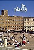 In piazza B / In piazza A / In piazza A/B AH 1: Unterrichtswerk für Italienisch in zwei Bänden (Sekundarstufe II) / Unterrichtswerk für Italienisch ... in zwei Bänden (Sekundarstufe II))