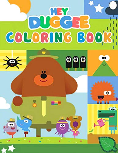 Hey Duggee Coloring Book: Wonderful Gift For Hey Duggee Lovers That Incudes Lots Of Designs Of Hey Duggee