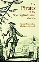 The Pirates of the New England Coast 1630-1730 (Dover Maritime)