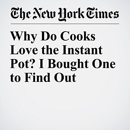 Why Do Cooks Love the Instant Pot? I Bought One to Find Out copertina