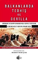 Balkanlarda Tedhis ve Gerilla - Grebene ve Garp Ordusu'nda Kuvve-i Seyyare