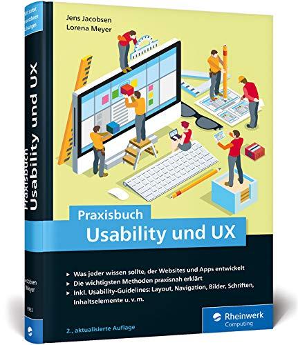Praxisbuch Usability und UX: Bewährte Usability- und UX-Methoden praxisnah erklärt