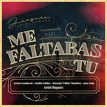 Me Faltabas Tu (feat. Arturo Sandoval, Jose Gola, Ricardo Eddy Martinez & Emilio Valdes)