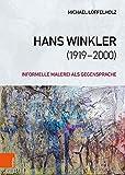 Hans Winkler (1919-2000): Informelle Malerei als Gegensprache
