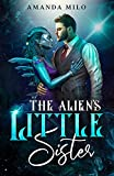 The Alien's Little Sister: a Humorous Science Fiction Story