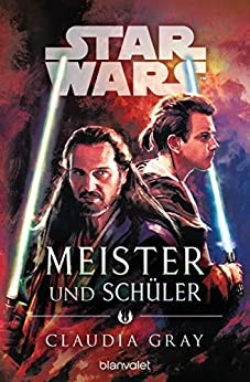 Star Wars™ Meister und Schüler (German Edition) by [Claudia Gray, Andreas Kasprzak]