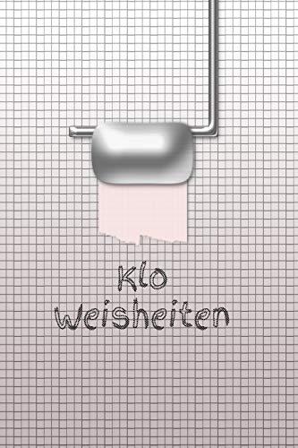 Klo Weisheiten: Toilette Stuhlgang Gästebuch Notizbuch kariert lustig WC Planer Notizen Sprüche...