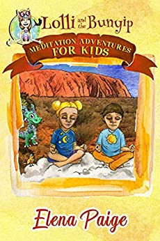 Lolli and the Bunyip (Meditation Adventures for Kids Book 5) by [Elena Paige]