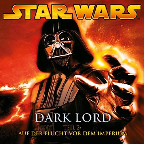 Auf der Flucht vor dem Imperium: Star Wars - Dark Lord 2