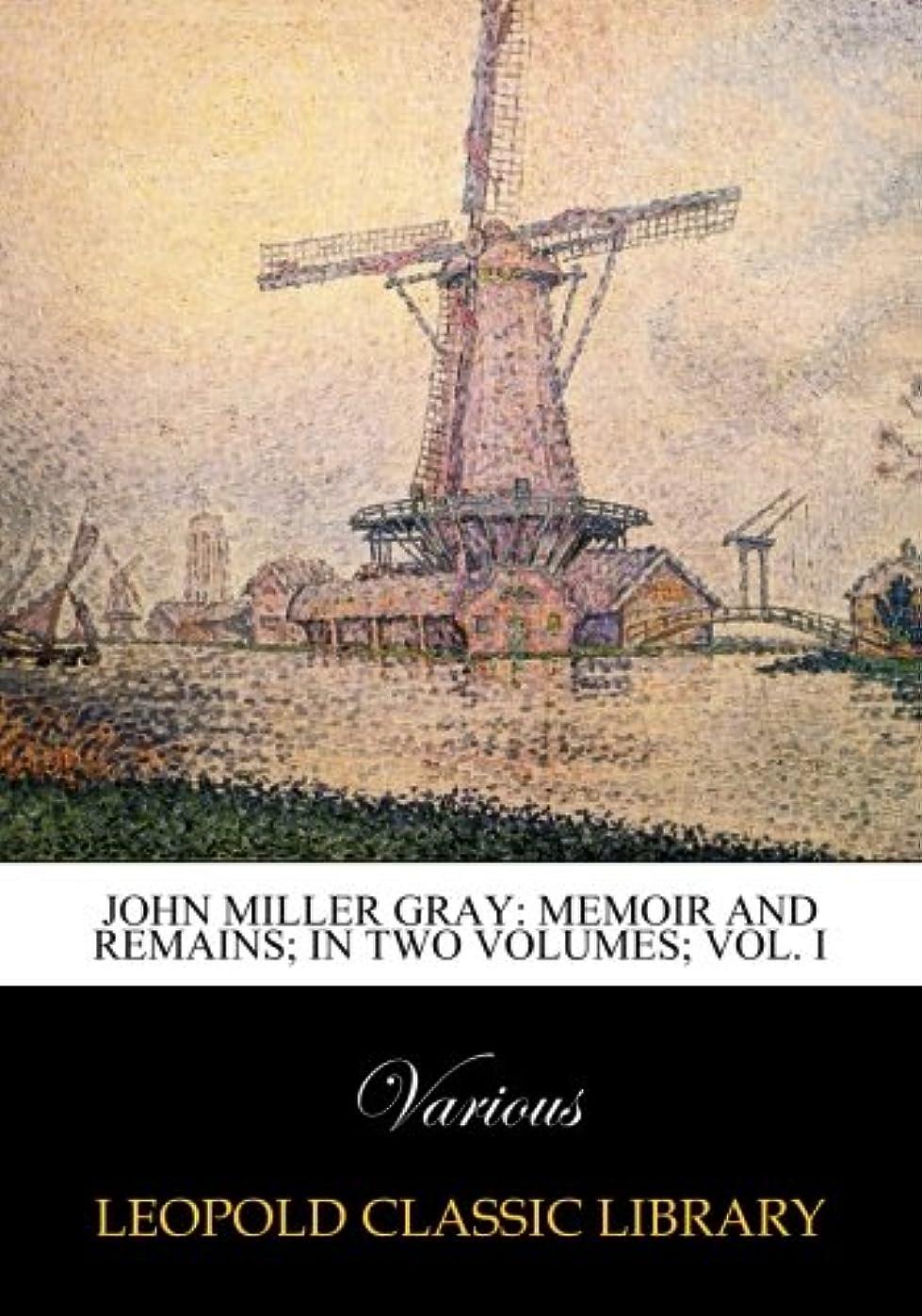 あいさつきらめき報酬のJohn Miller Gray: memoir and remains; in two volumes; Vol. I
