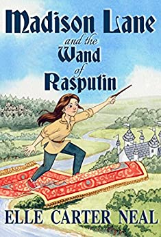 Madison Lane and the Wand of Rasputin by [Elle Carter Neal]