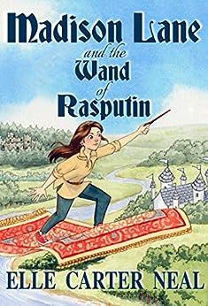 [Elle Carter Neal]のMadison Lane and the Wand of Rasputin (English Edition)