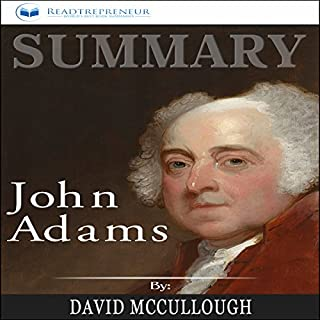 Summary: John Adams                   By:                                                                                                                                 Readtrepreneur Publishing                               Narrated by:                                                                                                                                 Joe Wosik                      Length: 1 hr and 40 mins     25 ratings     Overall 5.0
