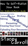 How to Self-Publish Your Book: An Indie-Author's Guide (SC Writing) (English Edition)