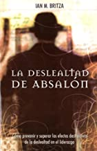 Deslealtad de Absalon, La: The Absalom Spirit (Spanish Edition)