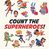 Count The Super Heroes!: Counting Book For Kindergarten,A Fun Picture Puzzle Book for 2-5 Year Olds