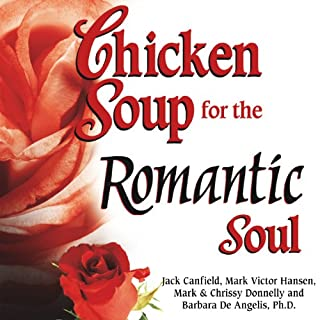 Chicken Soup for the Romantic Soul: Inspirational Stories About Love and Romance audiobook cover art