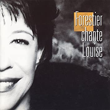Forestier chante Louise